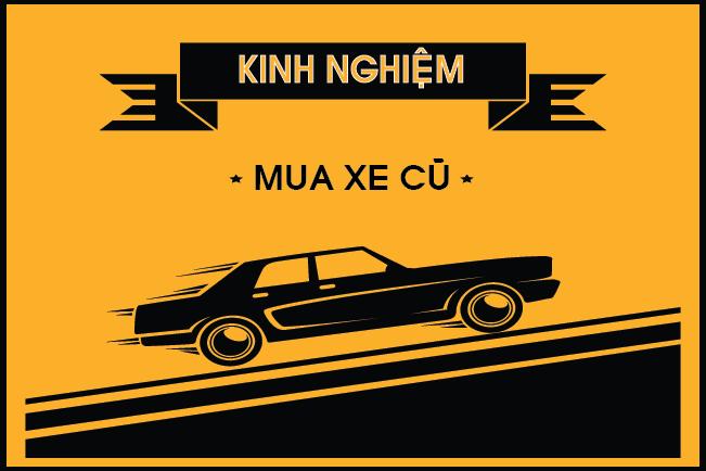 KINH NGHIỆM MUA XE CŨ